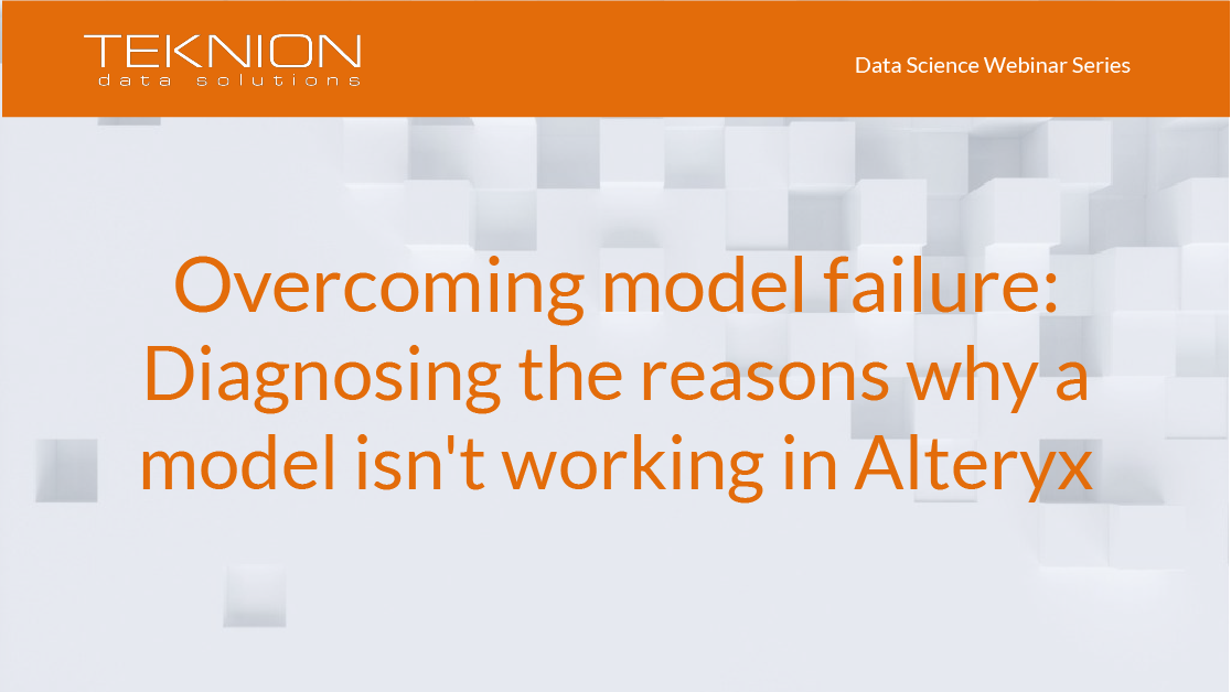 DS - Overcoming model failure- Diagnosing the reasons why a model isnt working in Alteryx