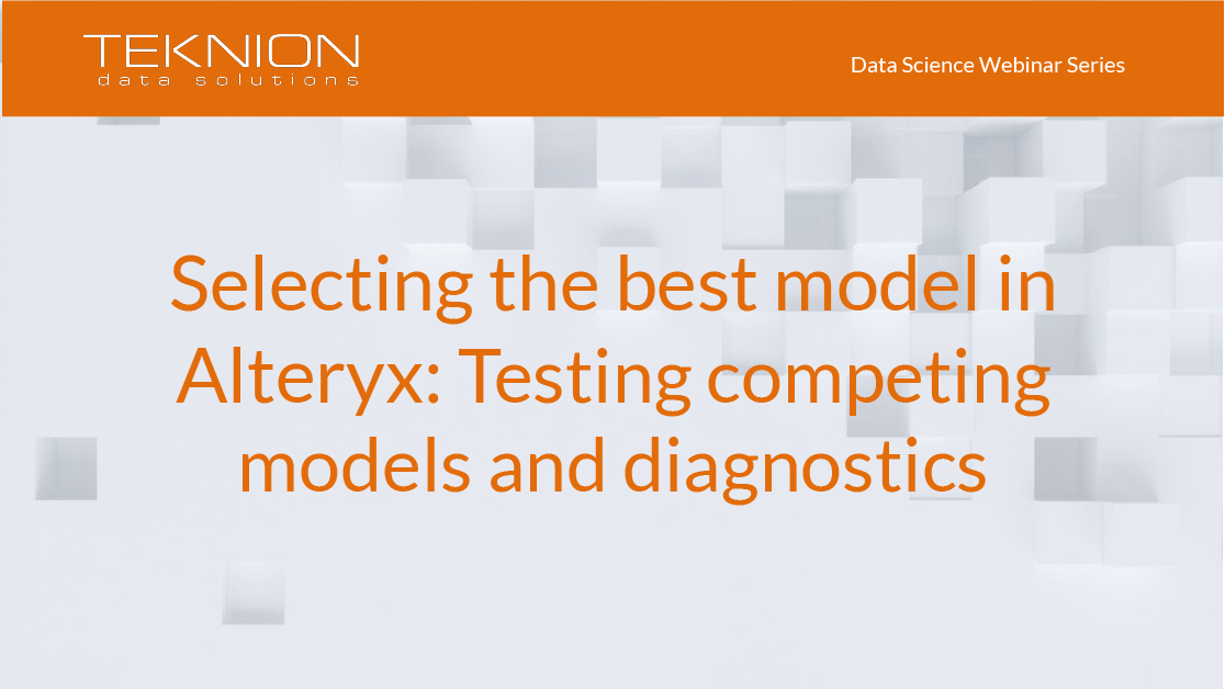DS - Selecting the best model in Alteryx- Testing competing models and diagnostics