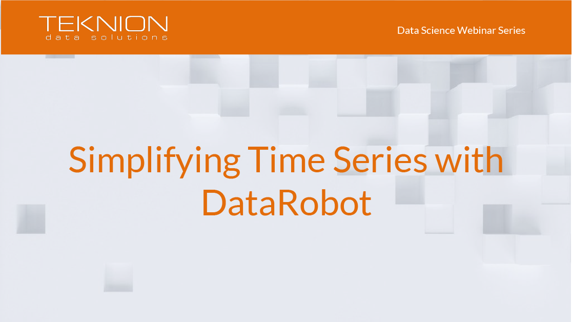 DS - Simplifying Time Series with DataRobot