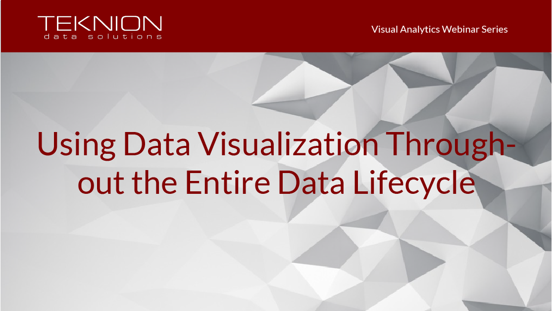 VA - Using Data Visualization Throughout the Entire Data Lifecycle
