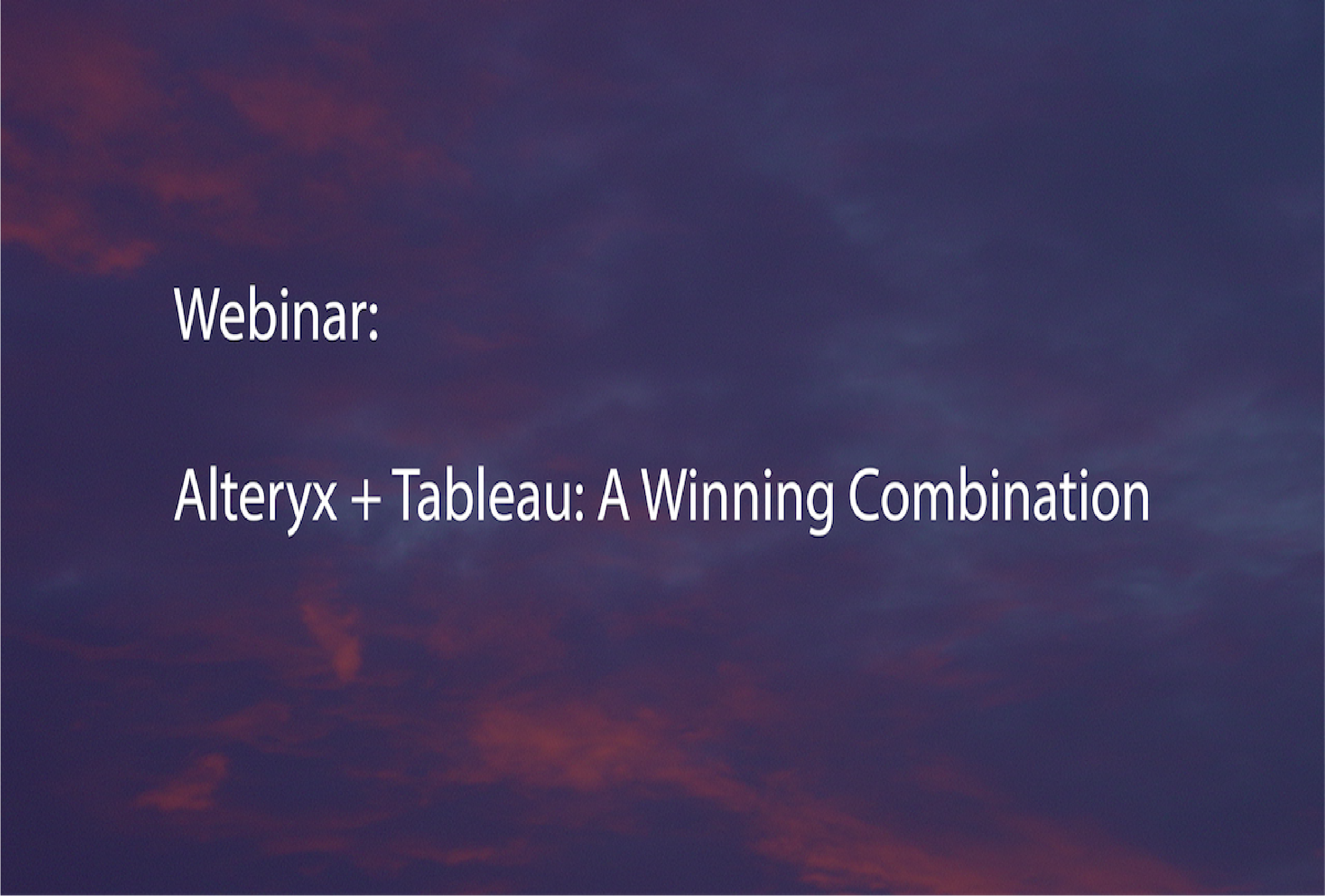 Webinar: Alteryx + Tableau: A Winning Combination