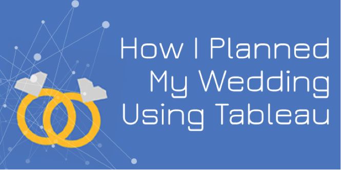 How I Planned My Wedding Using Tableau