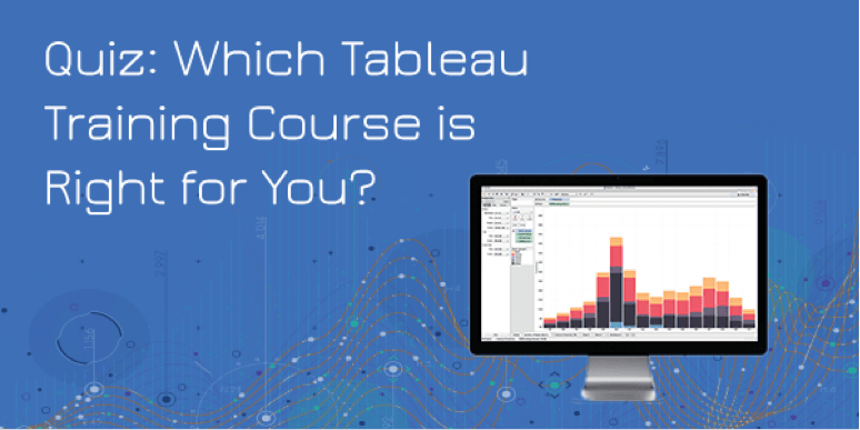 Quiz: Which Tableau Training Course Is Right For You?