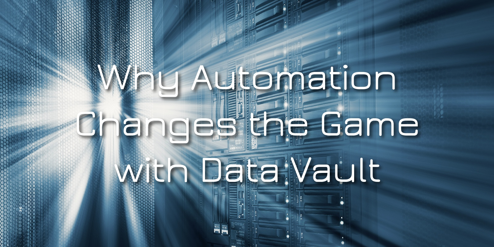 Why Automation Changes the Game with Data Vault